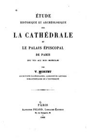 Étude historique et archéologique sur la cathédrale et le palais épiscopal ...