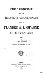 Étude historique sur les relations commerciales entre la Flandre and l-Espagne au moyen âge