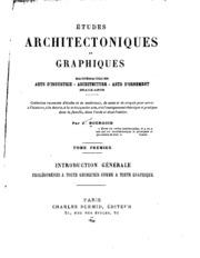Vol 1: Études architectoniques et graphiques; mathématiques, arts d-industrie, architecture, arts d-ornement, beaux-arts