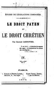 Vol 4-5: Études de législation comparées: Le droit payen et le droit chrétien ...
