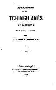Études sur les Tchinghianés; ou, Bohémiens de l-Empire ottoman