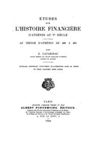 Études sur l-histoire financière d-Athènes au ve siècle; le trésor d-Athènes de 480 à 404