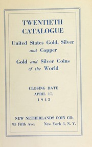 Twentieth catalogue : United States gold, silver and copper, gold and silver coins of the world. [04/17/1945]