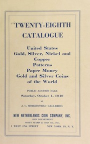 Twenty-eighth catalogue : United States gold, silver, nickel and copper, patterns, paper money, gold and silver coins of the world. [10/01/1949]