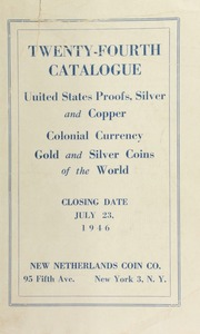 Twenty-fourth catalogue : United States proofs, silver and copper, colonial currency, gold and silver coins of the world. [07/23/1946]