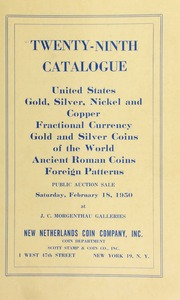 Twenty-ninth catalogue : United States gold, silver, nickel and copper, fractional currency, gold and silver coins of the world, ancient roman coins, foreign patterns. [02/18/1950]