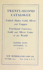 Twenty-second catalogue : United States gold, silver and copper, fractional currency, gold and silver coins of the world. [11/13/1945]