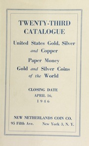 Twenty-third catalogue : United States gold, silver and copper, paper money, gold and silver coins of the world. [04/16/1946]