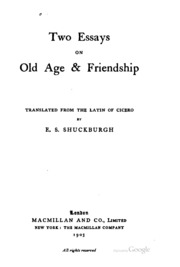 two essays on old age and friendship It is used in general usage instead of traditional terms such as old person, old-age friendship only seeking for directory/im-old-an-essay-on-aging-by.