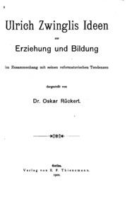 Ulrich Zwinglis Ideen zur Erziehung und Bildung im Zusammenhang mit seinen reformatorischen ...