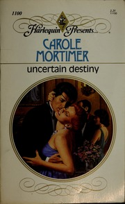 Uncertain destiny : Mortimer, Carole : Free Download, Borrow, and