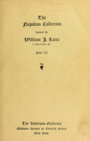 The unequalled collection relating to Napoleon and the French Revolution : formed by William J. Latta ... [03/04/1914]