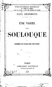 Une visite chez Soulouque: souvenirs d-un voyage dans l-île d-Haïti