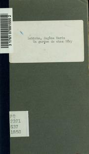 Un garçon de chez Véry, comédie en un acte, mêlée de couplets. Par Eugene Labiche. Représentée pour la premìere fois, a Paris, sur le théâtre Montansier Palais-Royal, le 10 mai 1850