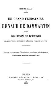 Un grand feudataire, Renaud de Dammartin et la coalition de Bouvines: contribution a l-étude du ...