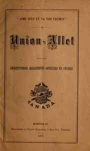 Union-Allet, constitutions, règlements, officiers en charge.