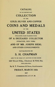 CATALOG OF AN OLD COLLECTION OF THE GOLD, SILVER AND COPPER COINS AND MEDALS OF THE UNITED STATES, INCLUDING RARE WASHINGTONS OF A DECEASED COLLECTOR, SYRACUSE, NEW YORK, AND OF MR. JOSEPH BIERL AND OTHER CONSIGNMENTS.