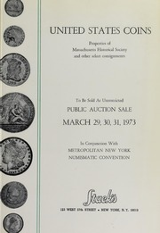 United States Coins Properties of Massachusetts Historical Society and Other Select Consignments