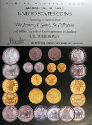 United States Coins: Featuring Selections from the James A. Stack, Sr. Collection and Other Important Consignments