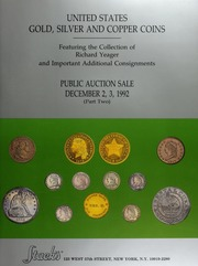 United States Gold, Silver and Copper Coins: Featuring the Collection of Richard Yeager and Important Additional Consignments