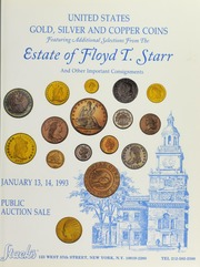 United States Gold, Silver and Copper Coins: Featuring Additional Selections From The Estate of Floyd T. Starr