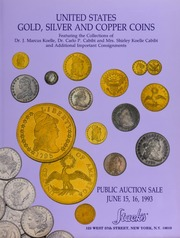 United States Gold, Silver and Copper Coins:?Featuring the Collections of Dr. J. Marcus Koelle, Dr. Carlo P. Cabibi and Mrs. Shirley Koelle Cabibi and Additional Important Consignments