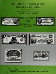 United States Paper Money, Banknotes of Puerto Rico: Featuring James W. Thompson's Collection of Silver Certificates