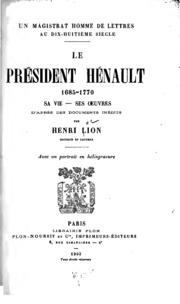 Un magistrat homme de lettres au dix-huitième siècle: le président Hénault, 1685-1770, sa vie-ses Œuvres, d-après des documents inédits;