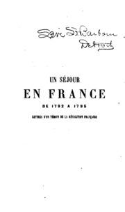 Un séjour en France de 1792 à 1795 : lettres d-un témoin de la Révolution française