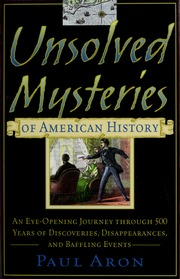 Unsolved mysteries of American history : an eye-opening