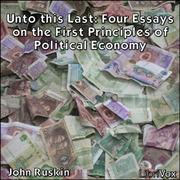 john ruskin essays John ruskin (8 february 1819 – 20 january 1900) was the leading english art critic of the victorian era, as well as an art patron, draughtsman, watercolourist, a.