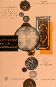 U.S. & confederate proof sets and rolls : the Willis R. Parks collection and other consignments. [03/25/1957]