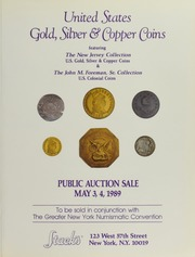 U.S. Gold, Silver & Copper Coins featuring The New Jersey Collection of U.S Gold, Silver & Copper Coins & The John M. Foreman, Sr. Collection