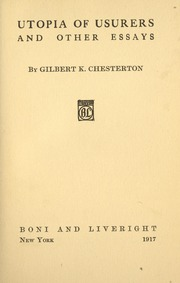 utopia of usurers and other essays chesterton g k gilbert  utopia of usurers and other essays