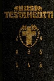 Uusi Testamenntti : Suomennos, jonka Suomen seitsemäs yleinen vuonna 1913 pidetty Kirkolliskokous on päättänyt ottaa toistaiseksi vanhan käännöksen ohella väliaikaiseen käytäntöön