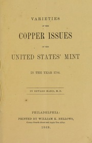 Varieties of Copper Issues of the United States Mint in the Year 1794