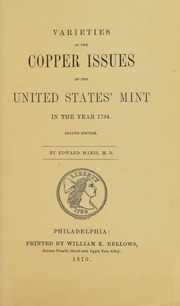 Varieties of Copper Issues of the United States Mint in the Year 1794 [Second Edition]