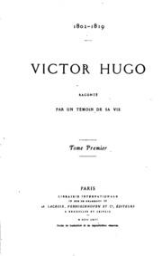 Vol 1: Victor Hugo raconté par témoin de sa vie