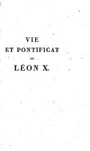 Vol 4: Vie et pontificat de Léon x
