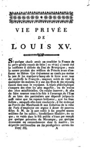 Vol 3: Vie privée de Louis XV; ou principaux événemens, particularités et anecdotes de son regne ..