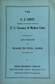 VII. U.S. cents, duplicates of a famous collection, U.S. currency & modern coins to be sold at auction ... at The Hobby Shop ... Rochester, N.Y., Paul M. Lange, numismatist. [03/09/1929]