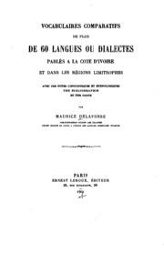Vocabulaires comparatifs de plus de 60 langues ou dialectes parlés à la Côte d-Ivoire et dans les régions limitrophes, avec des notes linguistiques et ethnologiques, une bibliographie et une carte