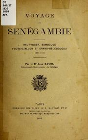 Voyage en Sénégambie: Haut-Niger, Bambouck, Fouta-Djallon et Grand-Beledougou, 1880-1885