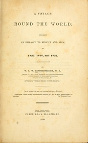 A voyage round the world : including an embassy to Muscat and Siam in 1835, 1836, and 1837