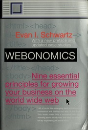 an analysis of webonomics by evan i schwartz In webonomics, evan i schwartz, defines the principles and strategies for maximizing the web's potential and illustrates these lessons with numerous case studies of both successes and failures, from web-based start-ups such as firefly and virtual vineyards to large corporations such as ibm and.