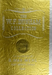 The W. F. Dunham Numismatic Collection: A complete series of United States Coinage
