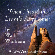 miracle in walt whitmans poem when i heard the learnd astronomer Secondly, whitman's poem when i heard the learn'd astronomer, displays his infamous characteristics as well the typical use of his repetition using the anaphora when i is repeated at the beginning of the first few lines (whitman 61.