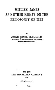 william james and other essays on the philosophy of life royce  william james and other essays on the philosophy of life