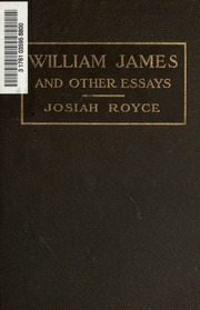 william james and other essays on the philosophy of life  royce  william james and other essays on the philosophy of life  royce josiah     free download borrow and streaming  internet archive