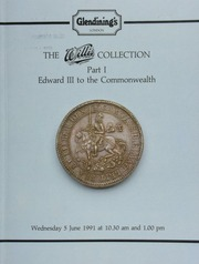 The Willis collection, Part I : Edward III to the Commonwealth, including ... Charles I, Provincial and Siege coinages, ... two silver pounds of Oxford, a halfcrown of Chester, another of Hartlebury Castle, a very rare three-shillings of Carlisle, [etc.] ... [06/05/1991]